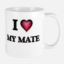 I Love My Mate Mugs