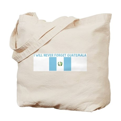 I WILL NEVER FORGET GUATEMALA Tote Bag