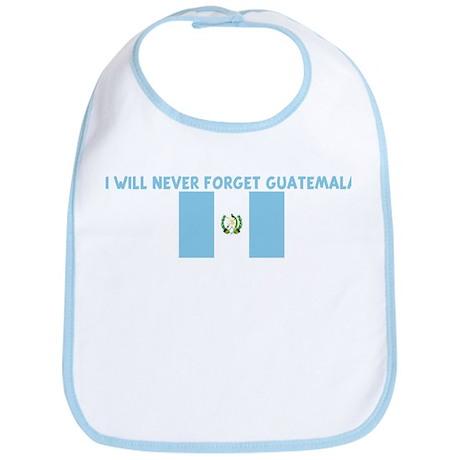 I WILL NEVER FORGET GUATEMALA Bib