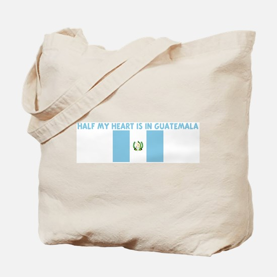 HALF MY HEART IS IN GUATEMALA Tote Bag