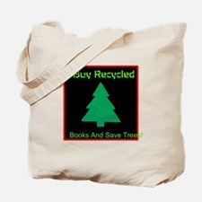 I Buy Recycled Books And Save Trees! Tote Bag