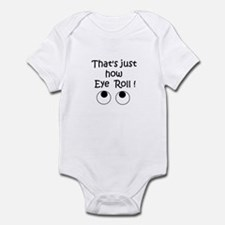 THAT'S JUST HOW I ROLL! Infant Bodysuit