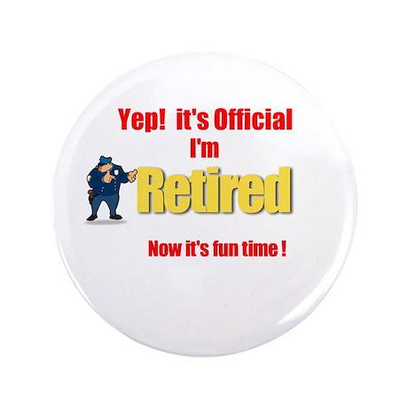 """Cop Retirement. :-) 3.5"""" Button (100 pack)"""