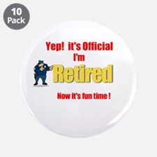 "Cop Retirement. :-) 3.5"" Button (10 pack)"