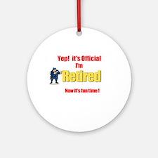 Cop Retirement. :-) Ornament (Round)