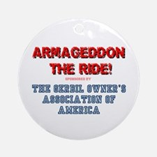 ARMAGEDDON THE RIDE - GERBIL OWNERS Round Ornament