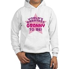 WORLD'S GREATEST GRANNY TO BE! Hoodie