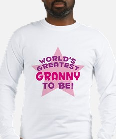 WORLD'S GREATEST GRANNY TO BE! Long Sleeve T-Shirt