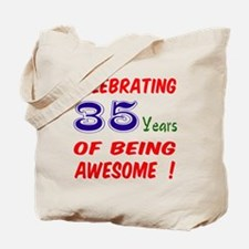 Celebrating 35 years of being awesome ! Tote Bag