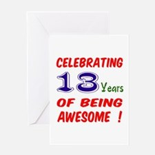 Celebrating 13 years of being awesom Greeting Card