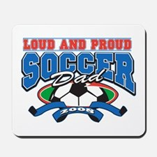 Loud and Proud Soccer Dad Mousepad