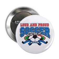 "Loud and Proud Soccer Dad 2.25"" Button (10 pack)"