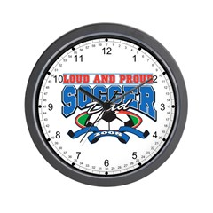 Loud and Proud Soccer Dad Wall Clock
