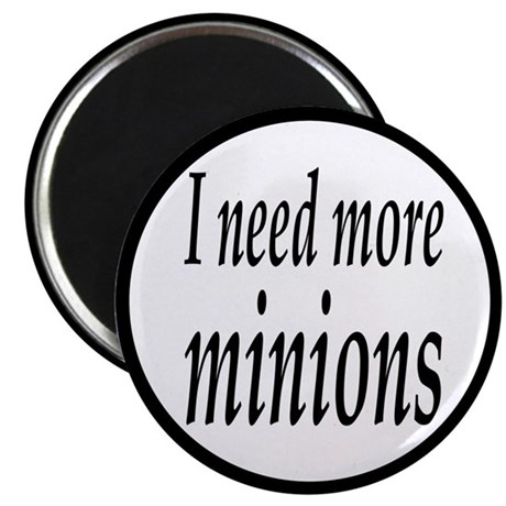 """I Need More Minions 2.25"""" Magnet (10 pack)"""