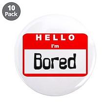 "Hello I'm Bored 3.5"" Button (10 pack)"