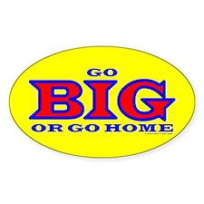 GO BIG! Oval Decal
