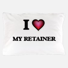 I Love My Retainer Pillow Case