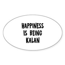 Happiness is being Kalan Oval Decal