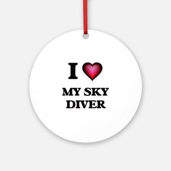 I love My Sky Diver Round Ornament