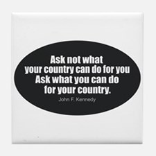 Unique Ask not what your country can do for you Tile Coaster