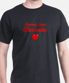 Mommy Loves Alexander T-Shirt