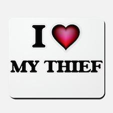 I love My Thief Mousepad