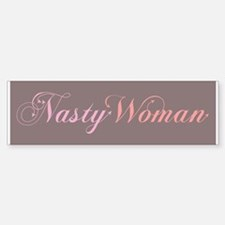 Nasty Woman Bumper Bumper Bumper Sticker