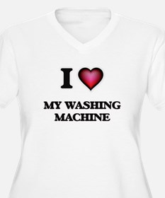 I love My Washing Machine Plus Size T-Shirt