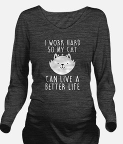 I work hard... Long Sleeve Maternity T-Shirt