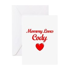 Mommy Loves Cody Greeting Card