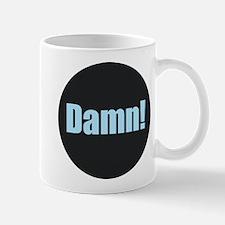 Damn! Mugs