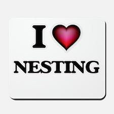 I Love Nesting Mousepad