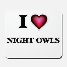 I Love Night Owls Mousepad