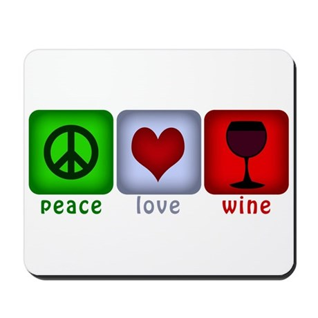 Peace, Love, and Wine Mousepad