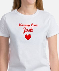 Mommy Loves Josh Women's T-Shirt