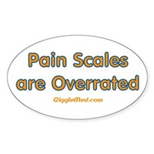 Pain Scales are Overrated Oval Decal