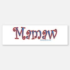 Mamaw click to view Bumper Bumper Bumper Sticker