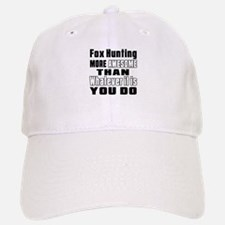 Fox Hunting More Awesome Than Whatever It Is Y Baseball Baseball Cap