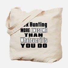 Fox Hunting More Awesome Than Whatever It Tote Bag