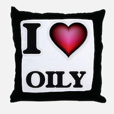 I Love Oily Throw Pillow
