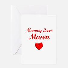 Mommy Loves Mason Greeting Card