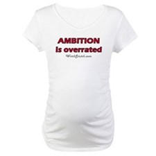 Ambition is Overrated Shirt