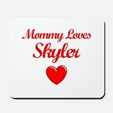 Mommy Loves Skyler Mousepad