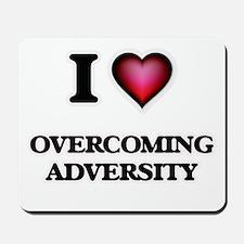 I Love Overcoming Adversity Mousepad