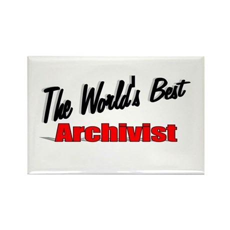 """The World's Best Archivist"" Rectangle Magnet (100"