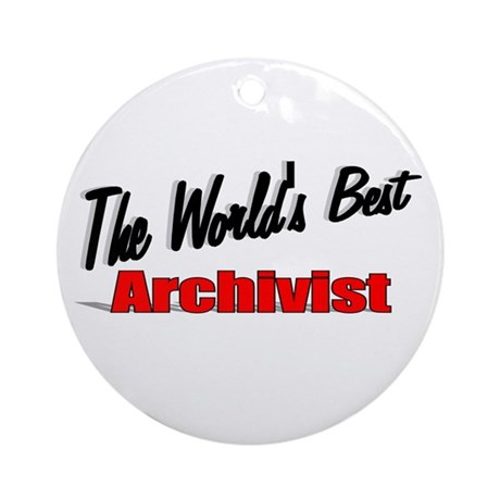 """The World's Best Archivist"" Ornament (Round)"