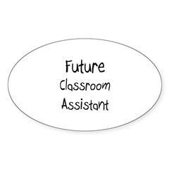 Future Classroom Assistant Oval Decal