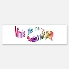 Mimi's the name CLICK TO VIEW Bumper Bumper Bumper Sticker