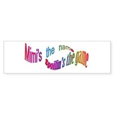 Mimi's the name CLICK TO VIEW Bumper Bumper Sticker