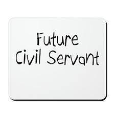Future Civil Servant Mousepad